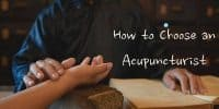 How to Choose a Good Acupuncturist: What You Need to Know