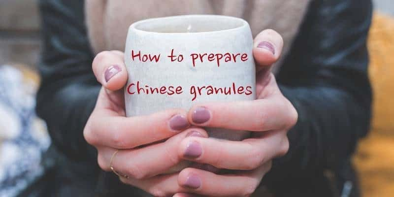 How to prepare Chinese granules